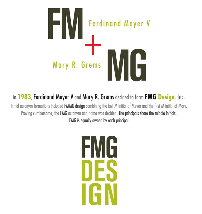 Origins of the FMG acronym and name: It was decided by combining the last M initial of Meyer and the first M initial of Mary, the two principals